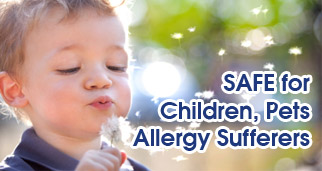Safe for Children, pets and allergy sufferers